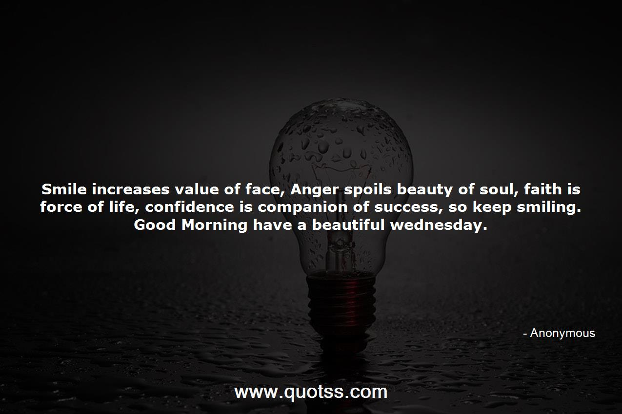 Smile Increases Value Of Face Anger Spoils Beauty Of Soul Faith Is