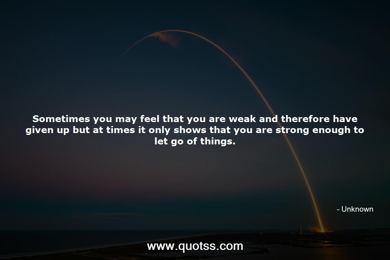 Sometimes You May Feel That You Are Weak And Therefore Have Given Up